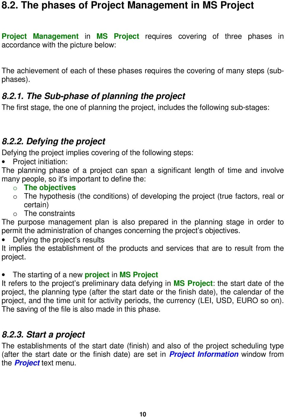 1. The Sub-phase of planning the project The first stage, the one of planning the project, includes the following sub-stages: 8.2.