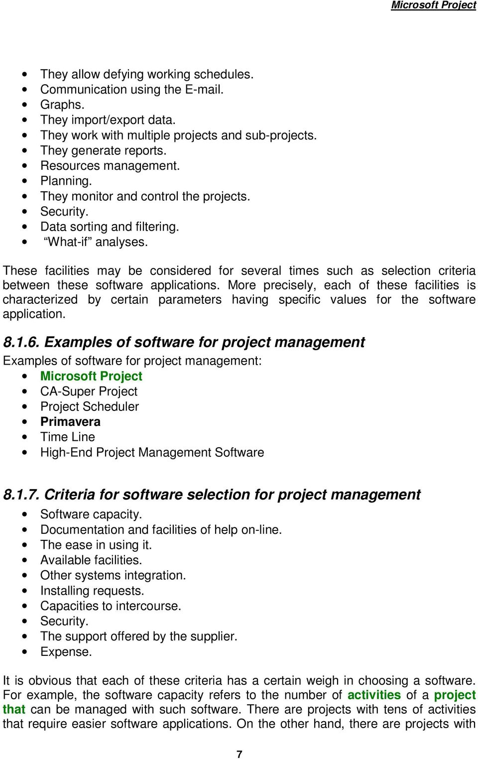 These facilities may be considered for several times such as selection criteria between these software applications.