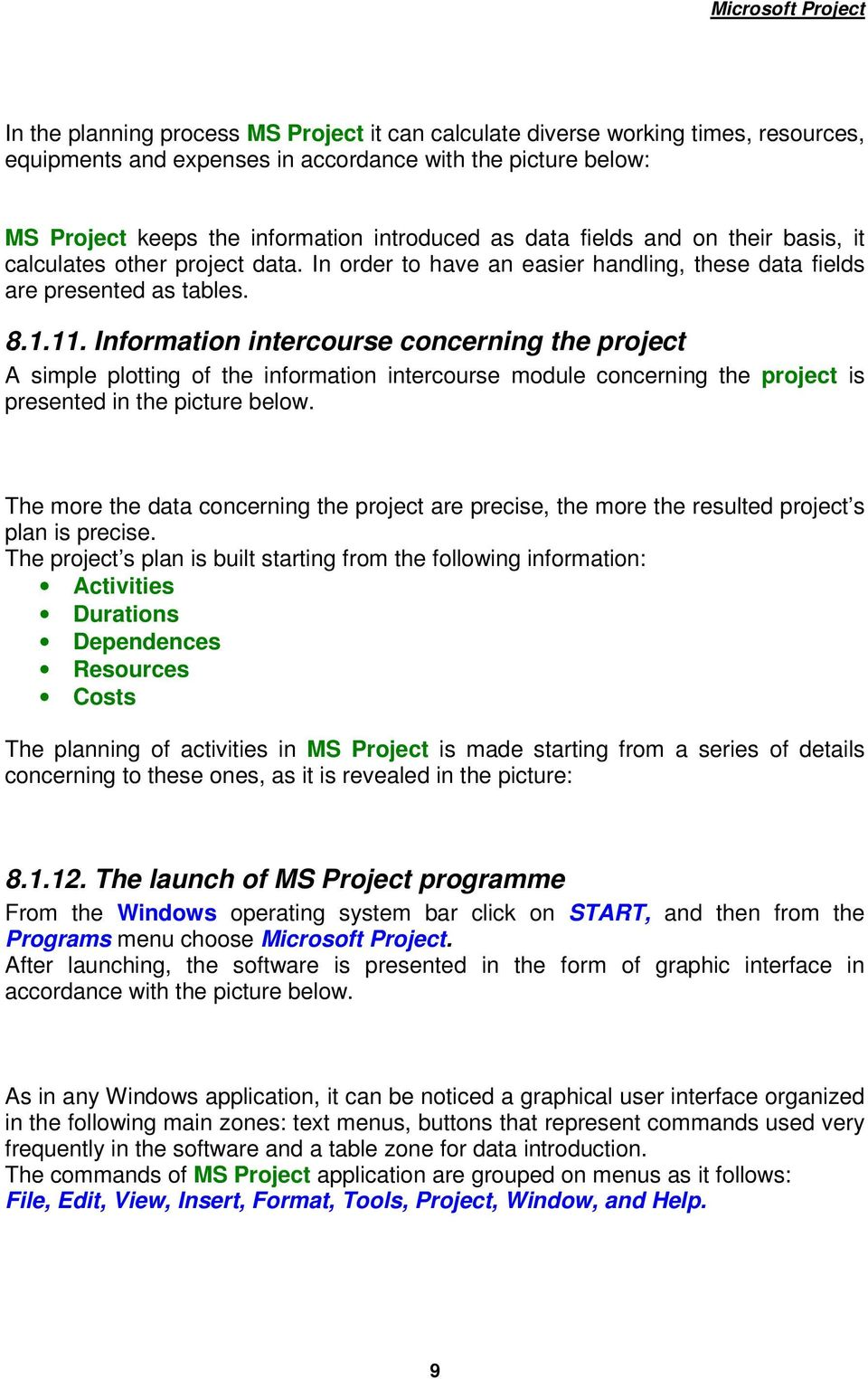 Information intercourse concerning the project A simple plotting of the information intercourse module concerning the project is presented in the picture below.