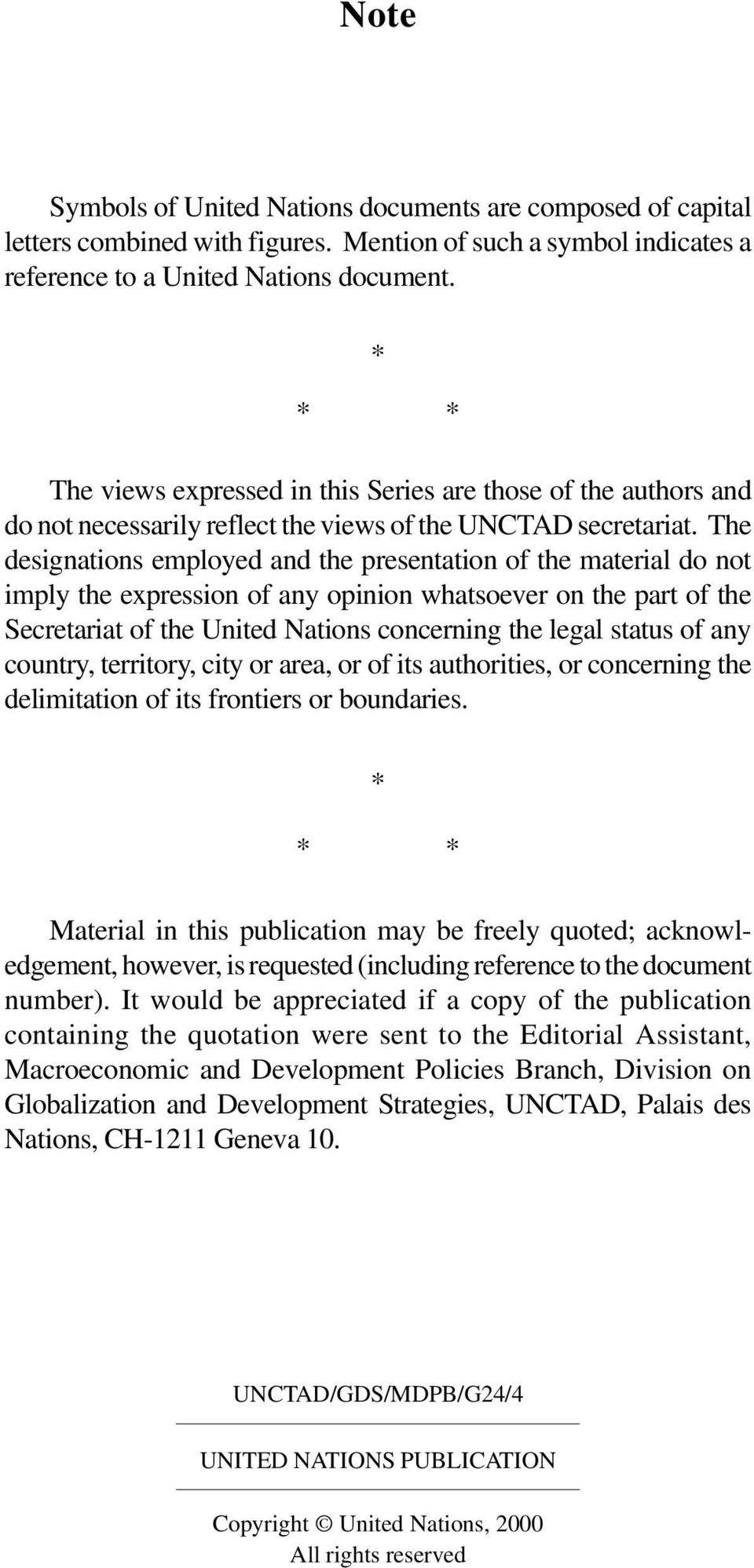 The designations employed and the presentation of the material do not imply the expression of any opinion whatsoever on the part of the Secretariat of the United Nations concerning the legal status