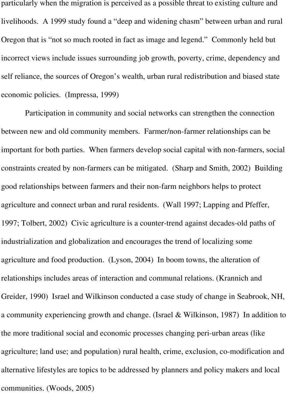 Commonly held but incorrect views include issues surrounding job growth, poverty, crime, dependency and self reliance, the sources of Oregon s wealth, urban rural redistribution and biased state
