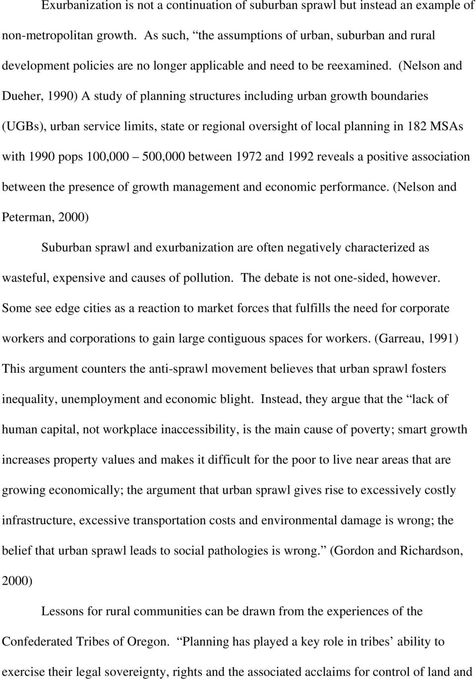 (Nelson and Dueher, 1990) A study of planning structures including urban growth boundaries (UGBs), urban service limits, state or regional oversight of local planning in 182 MSAs with 1990 pops