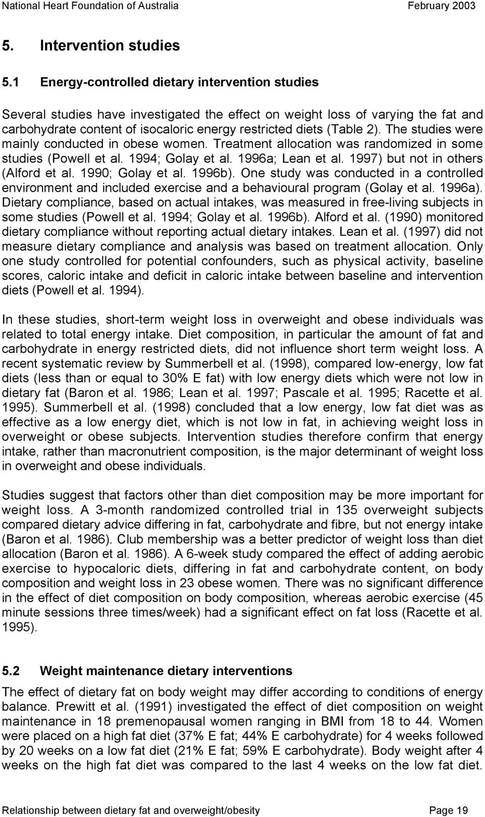 2). The studies were mainly conducted in obese women. Treatment allocation was randomized in some studies (Powell et al. 1994; Golay et al. 1996a; Lean et al. 1997) but not in others (Alford et al.