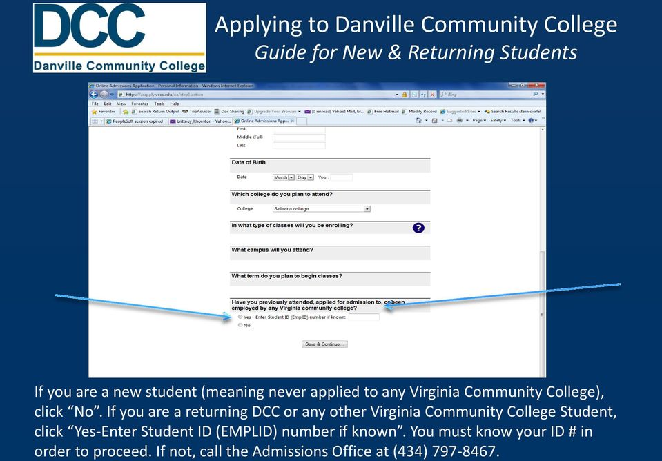 If you are a returning DCC or any other Virginia Community College Student,