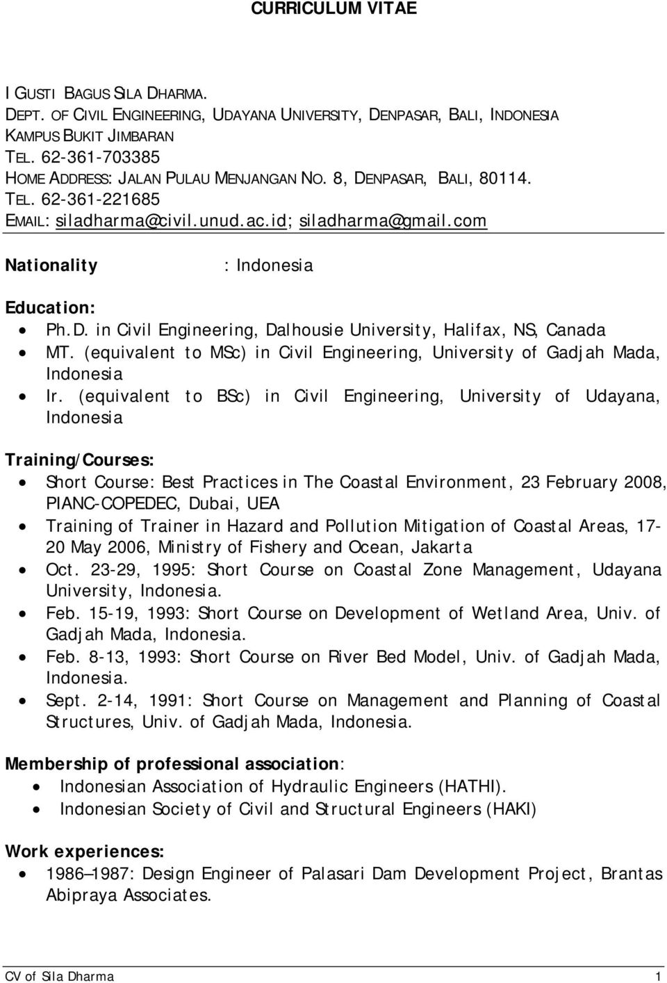 (equivalent to MSc) in Civil Engineering, University of Gadjah Mada, Indonesia Ir.