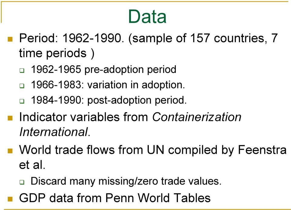 variation in adoption. 1984-1990: post-adoption period.