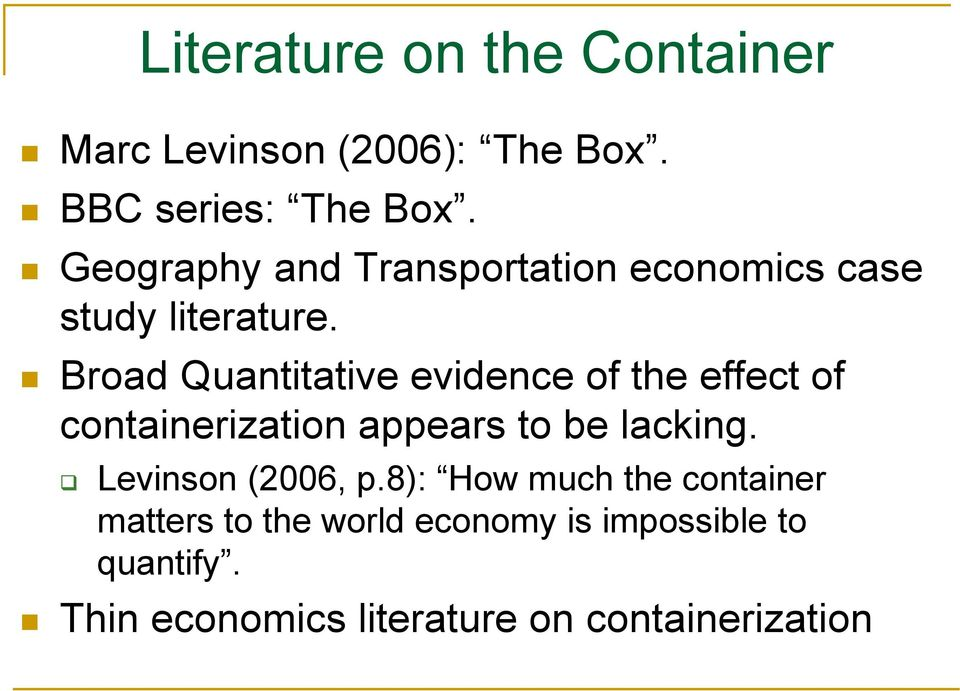 Broad Quantitative evidence of the effect of containerization appears to be lacking.