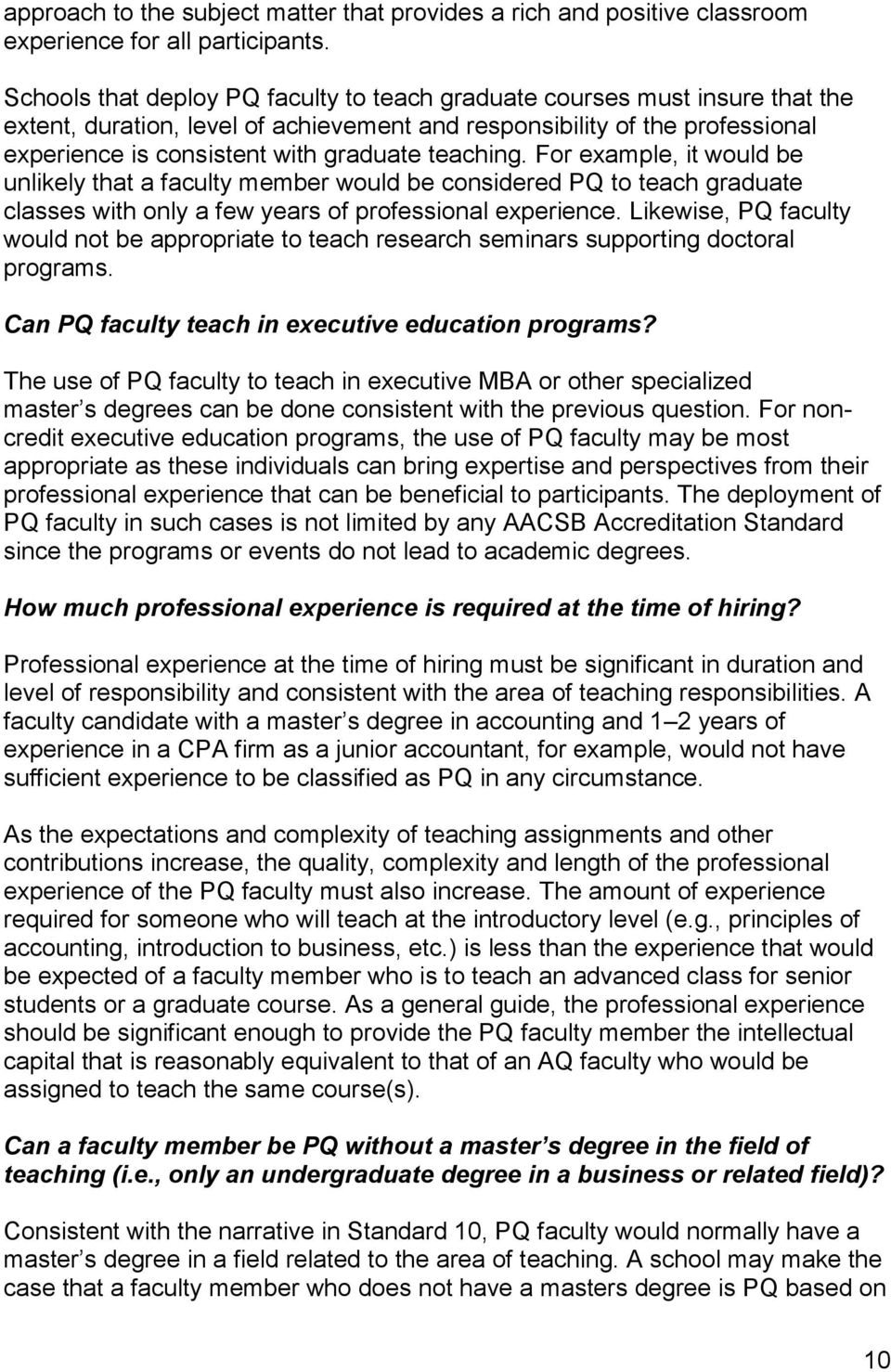 teaching. For example, it would be unlikely that a faculty member would be considered PQ to teach graduate classes with only a few years of professional experience.