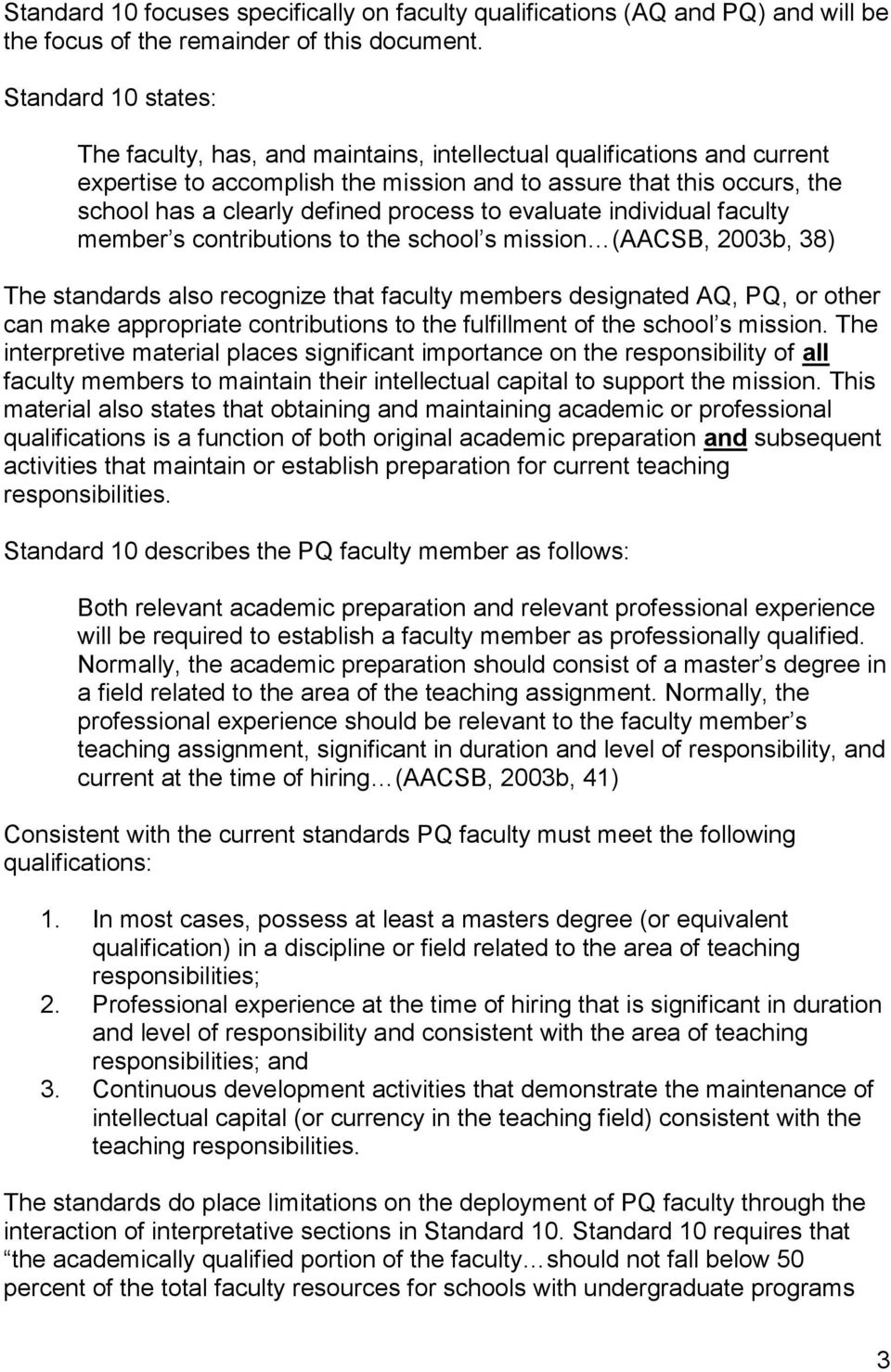 process to evaluate individual faculty member s contributions to the school s mission (AACSB, 2003b, 38) The standards also recognize that faculty members designated AQ, PQ, or other can make