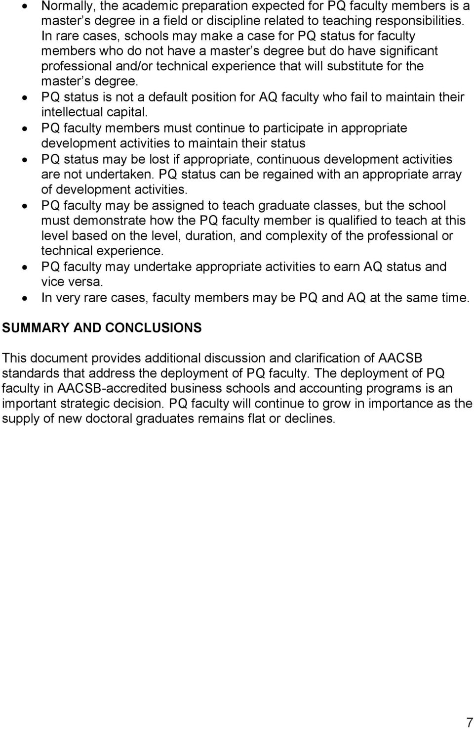 the master s degree. PQ status is not a default position for AQ faculty who fail to maintain their intellectual capital.
