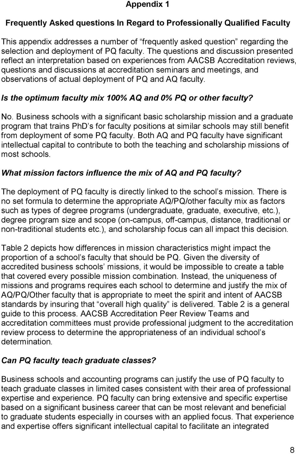 observations of actual deployment of PQ and AQ faculty. Is the optimum faculty mix 100% AQ and 0% PQ or other faculty? No.