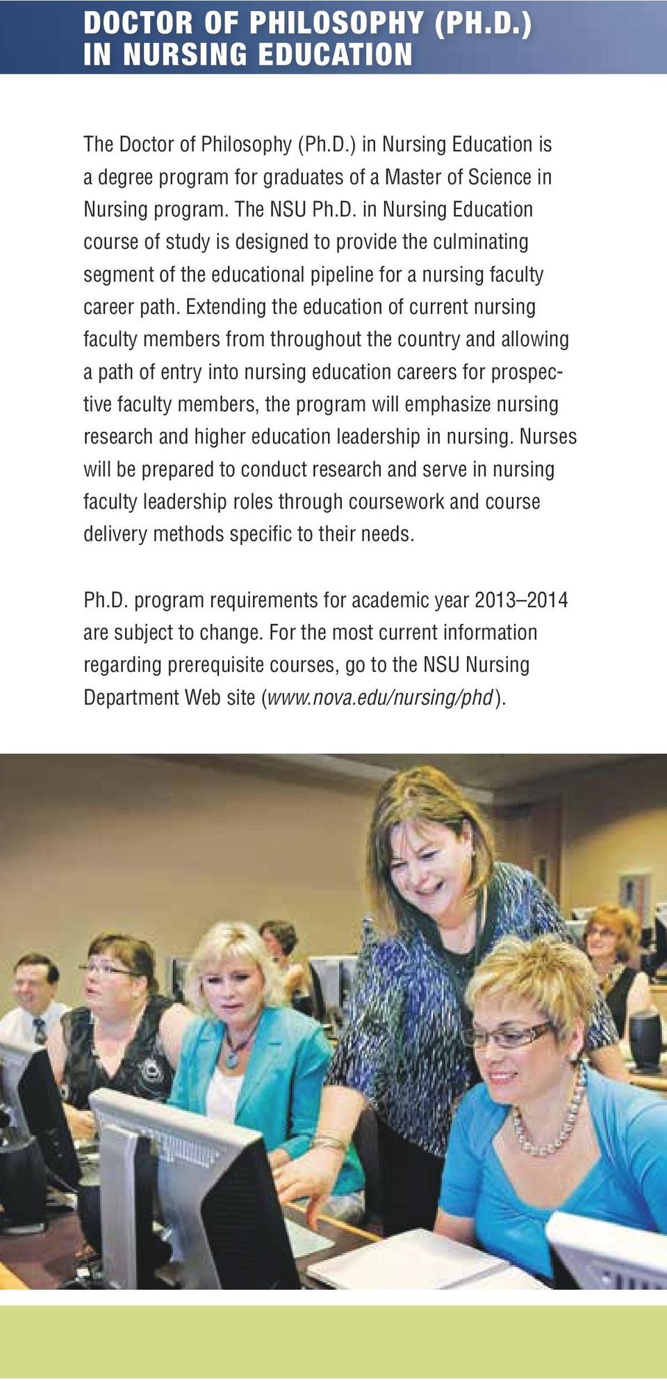 emphasize nursing research and higher education leadership in nursing.