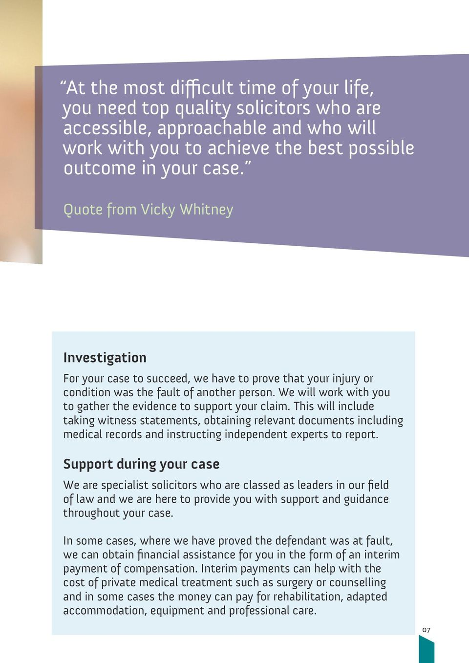 We will work with you to gather the evidence to support your claim.