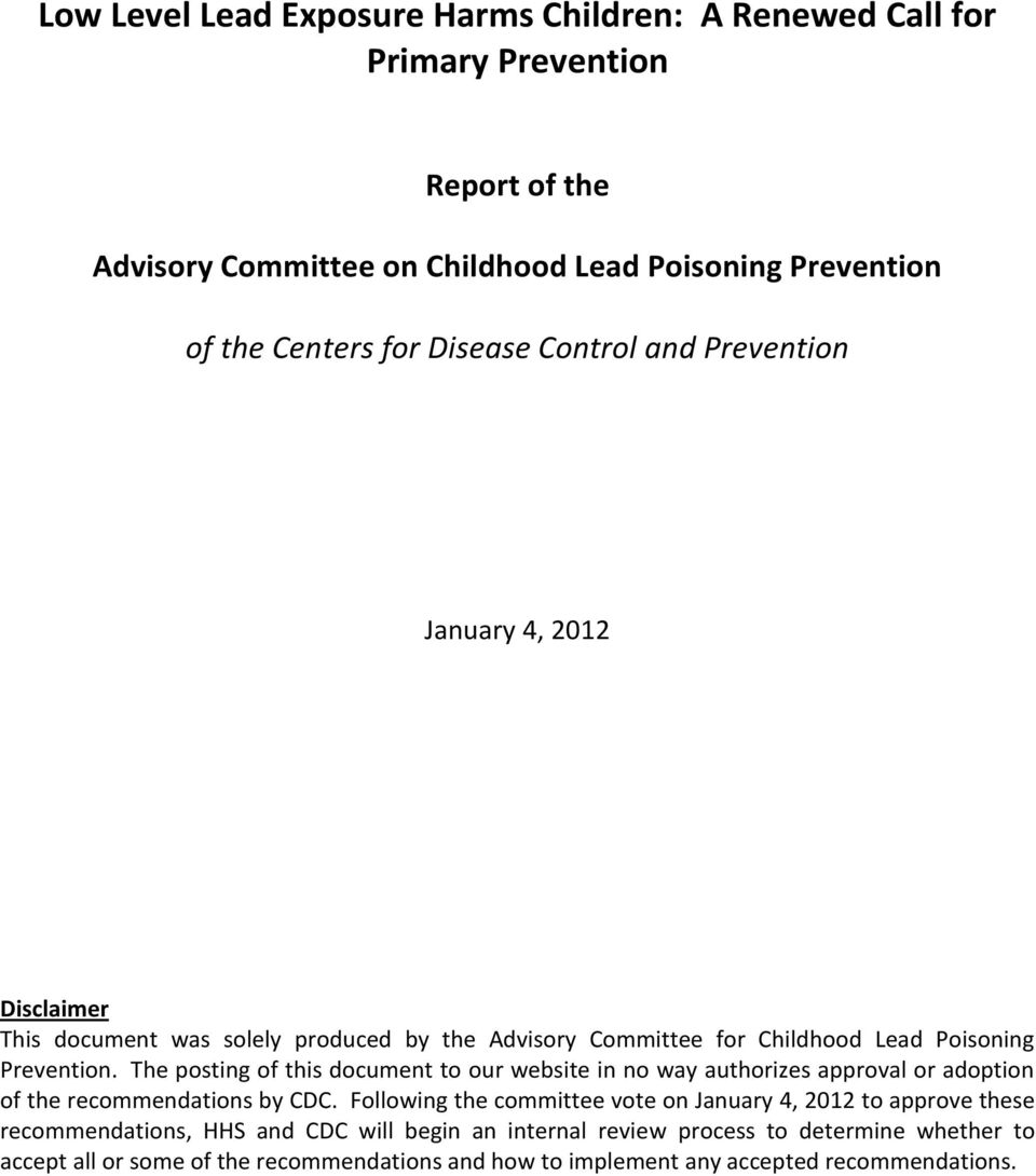 The posting of this document to our website in no way authorizes approval or adoption of the recommendations by CDC.