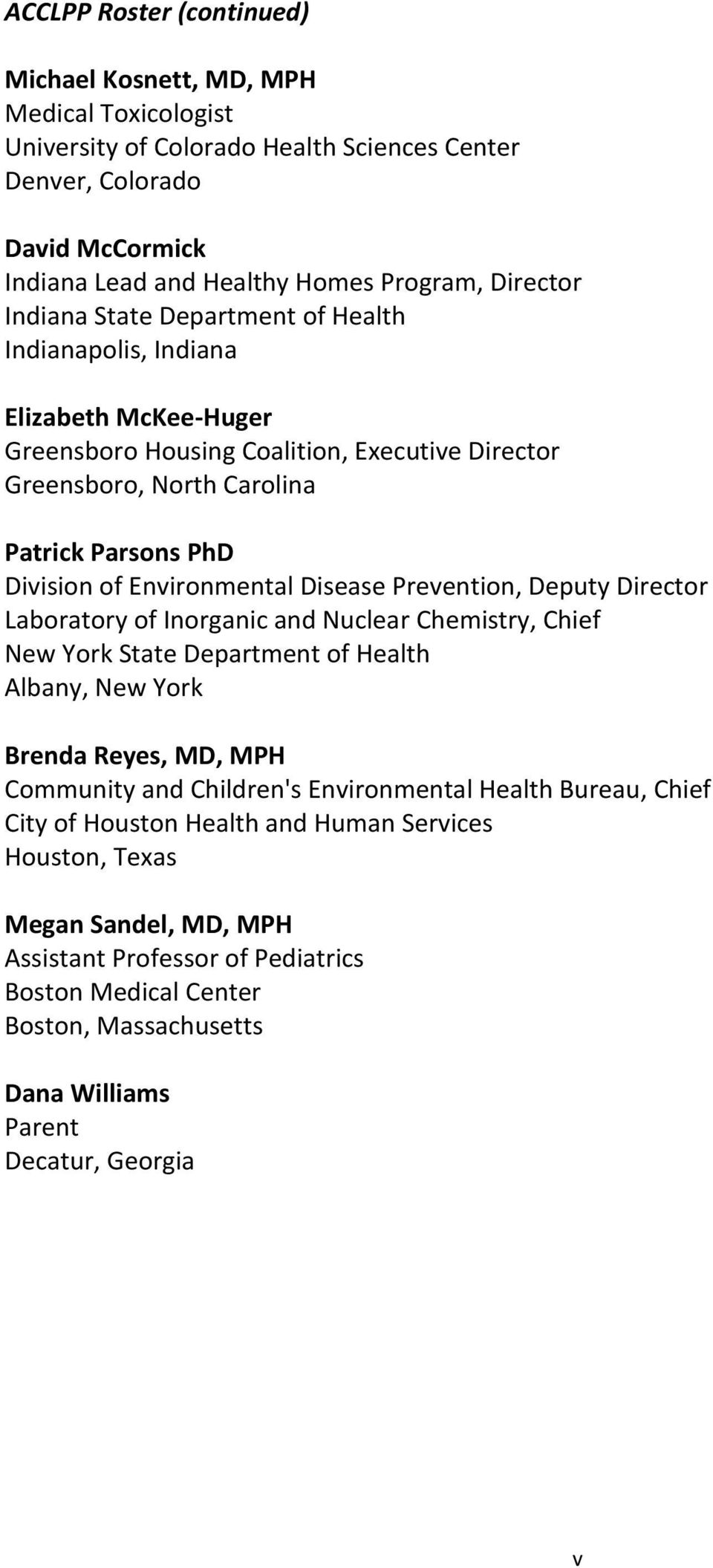 Environmental Disease Prevention, Deputy Director Laboratory of Inorganic and Nuclear Chemistry, Chief New York State Department of Health Albany, New York Brenda Reyes, MD, MPH Community and