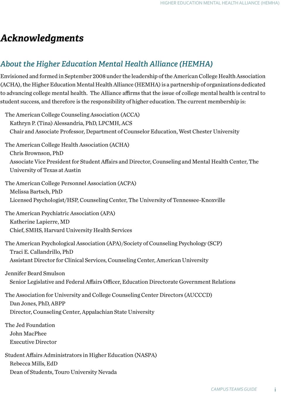 The Alliance affirms that the issue of college mental health is central to student success, and therefore is the responsibility of higher education.