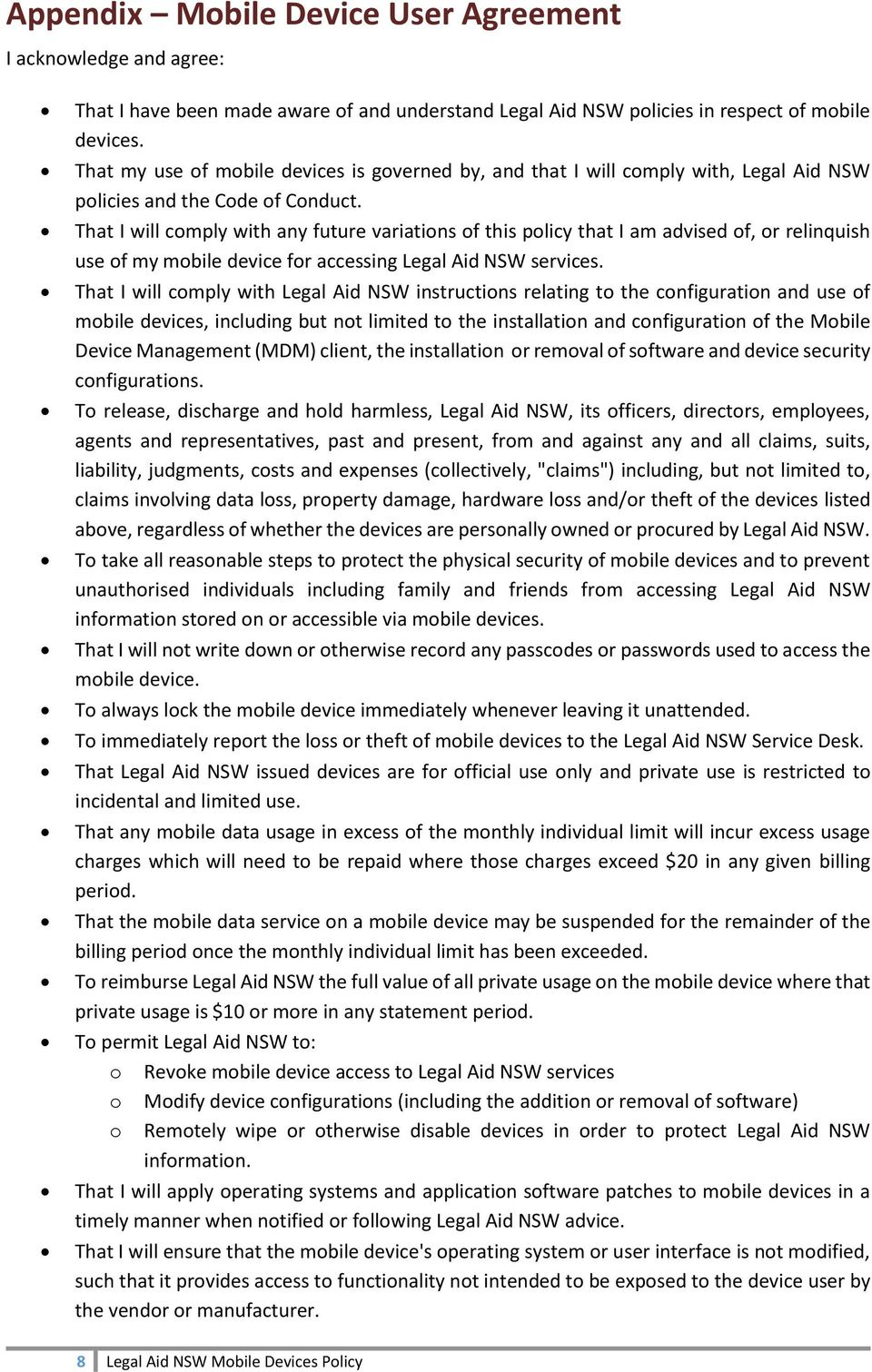 That I will comply with any future variations of this policy that I am advised of, or relinquish use of my mobile device for accessing Legal Aid NSW services.