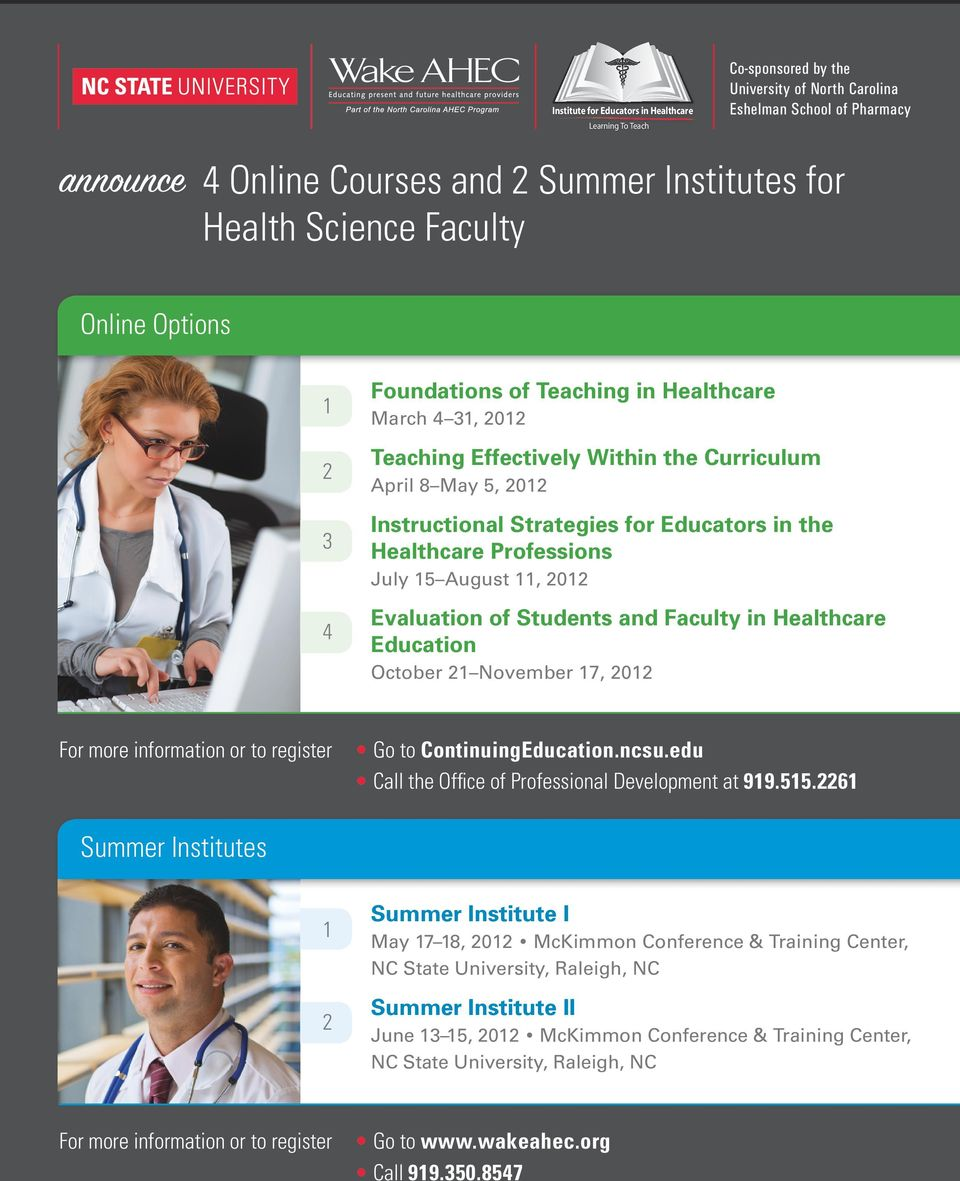 for Educators in the Healthcare Professions July 15 August 11, 2012 Evaluation of Students and Faculty in Healthcare Education October 21 November 17, 2012 For more information or to register Go to