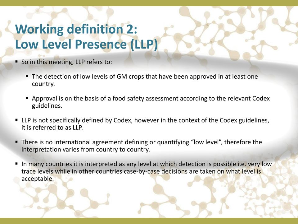 LLP is not Codex guidelines, it is referred to There is no international agreement defining or quantifying low level, therefore the
