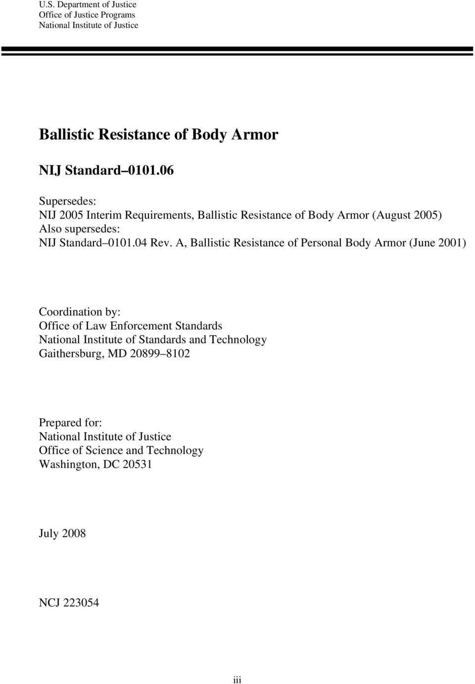 A, Ballistic Resistance of Personal Body Armor (June 2001) Coordination by: Office of Law Enforcement Standards National Institute of Standards