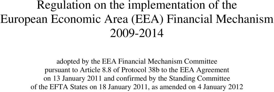 8 of Protocol 38b to the EEA Agreement on 13 January 2011 and confirmed by