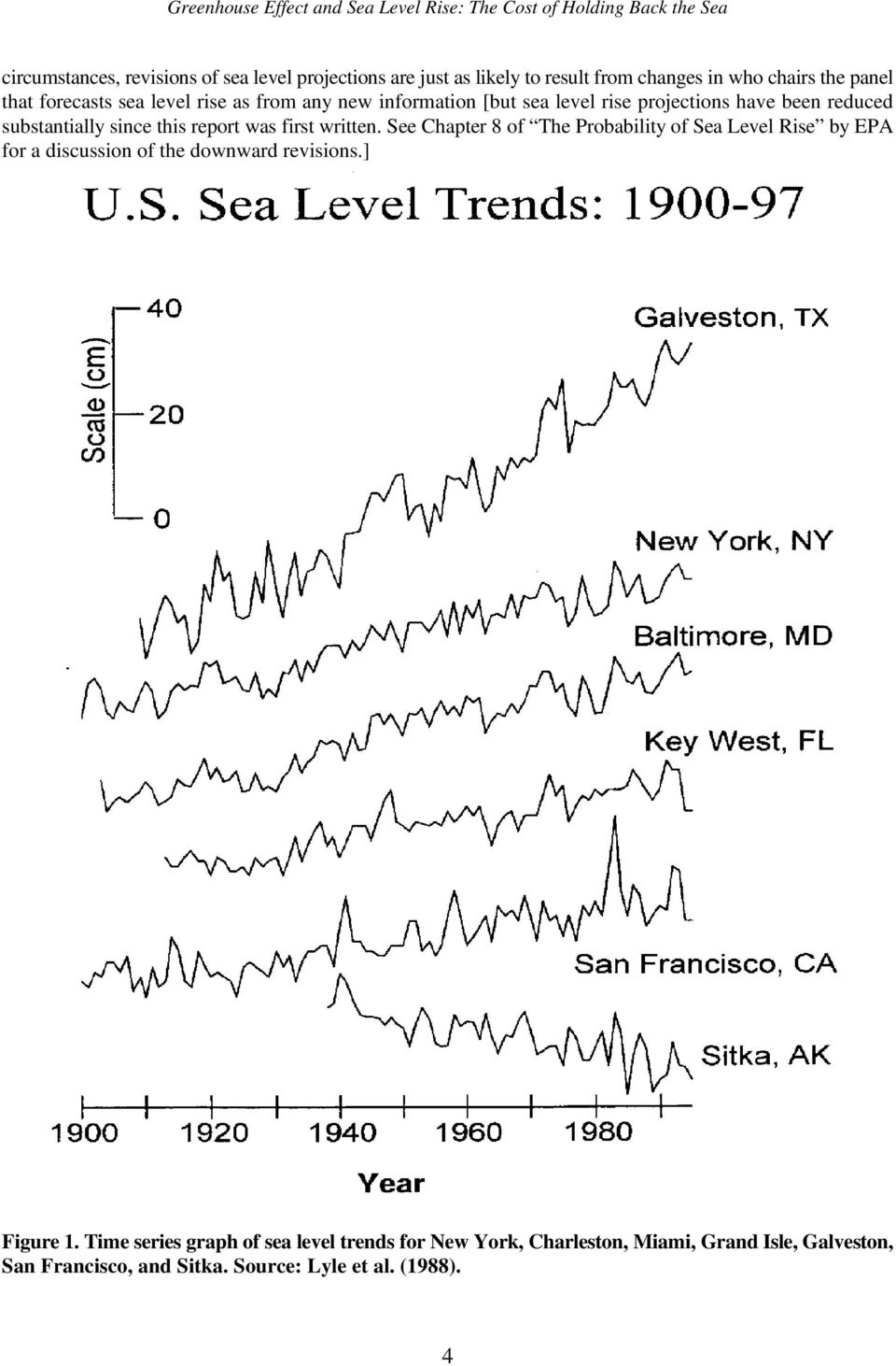 substantially since this report was first written. See Chapter 8 of The Probability of Sea Level Rise by EPA for a discussion of the downward revisions.
