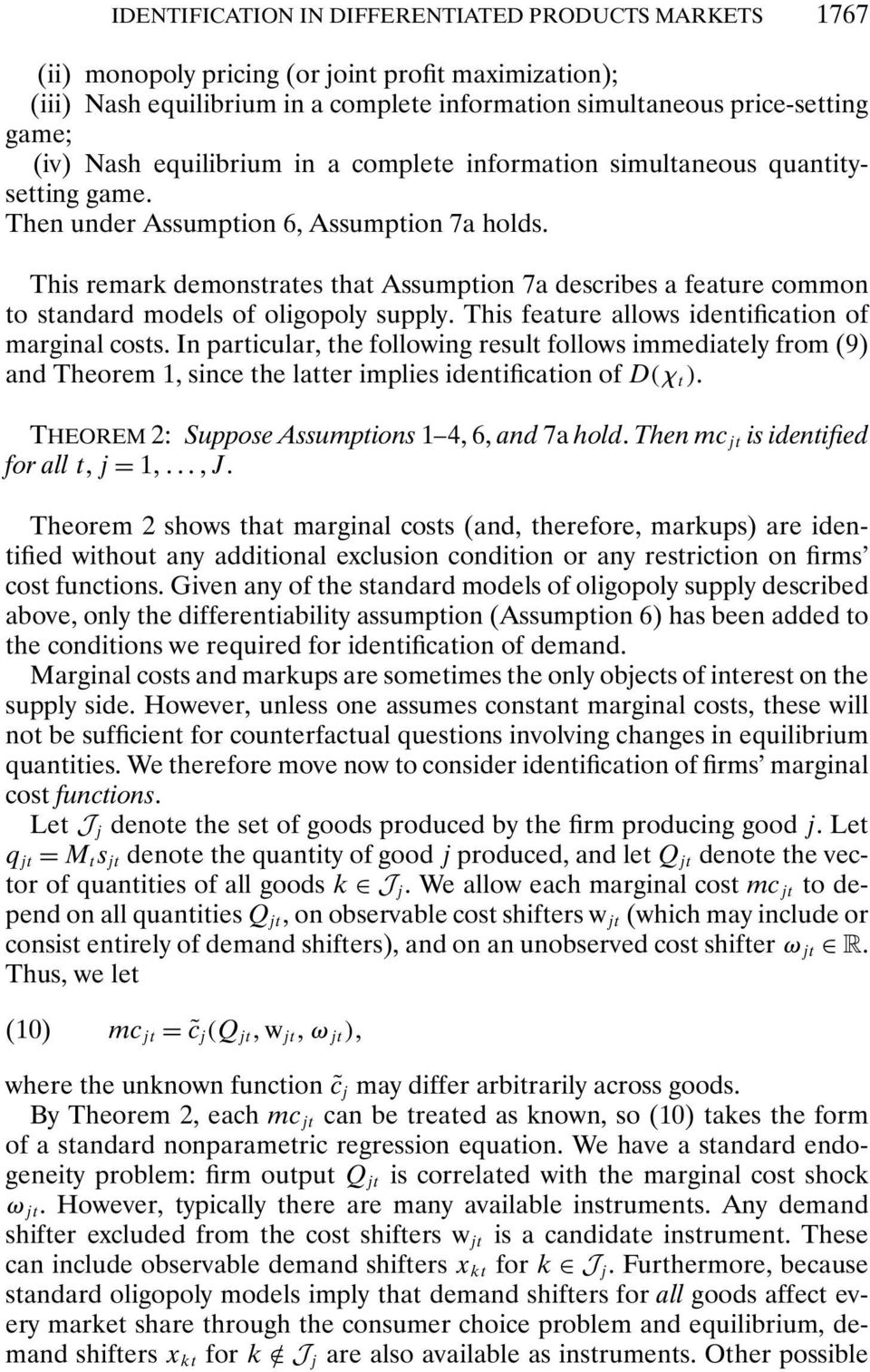 This remark demonstrates that Assumption 7a describes a feature common to standard models of oligopoly supply. This feature allows identification of marginal costs.