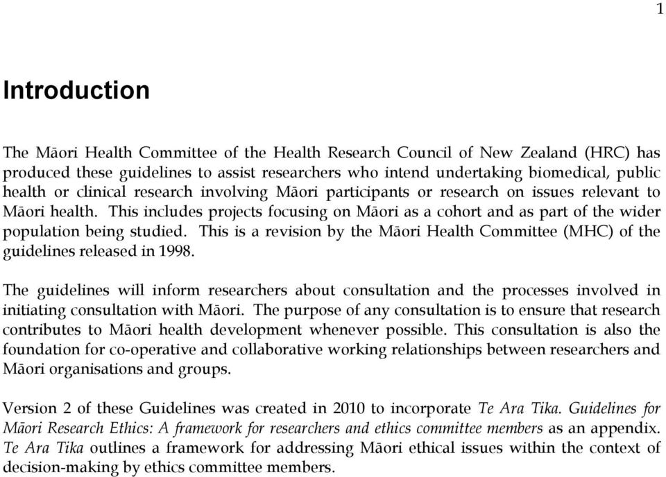 This is a revision by the Māori Health Committee (MHC) of the guidelines released in 1998.