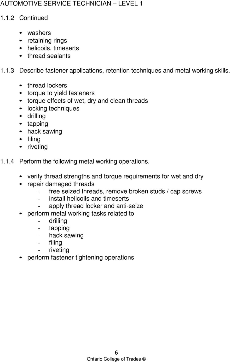 1.4 Perform the following metal working operations.