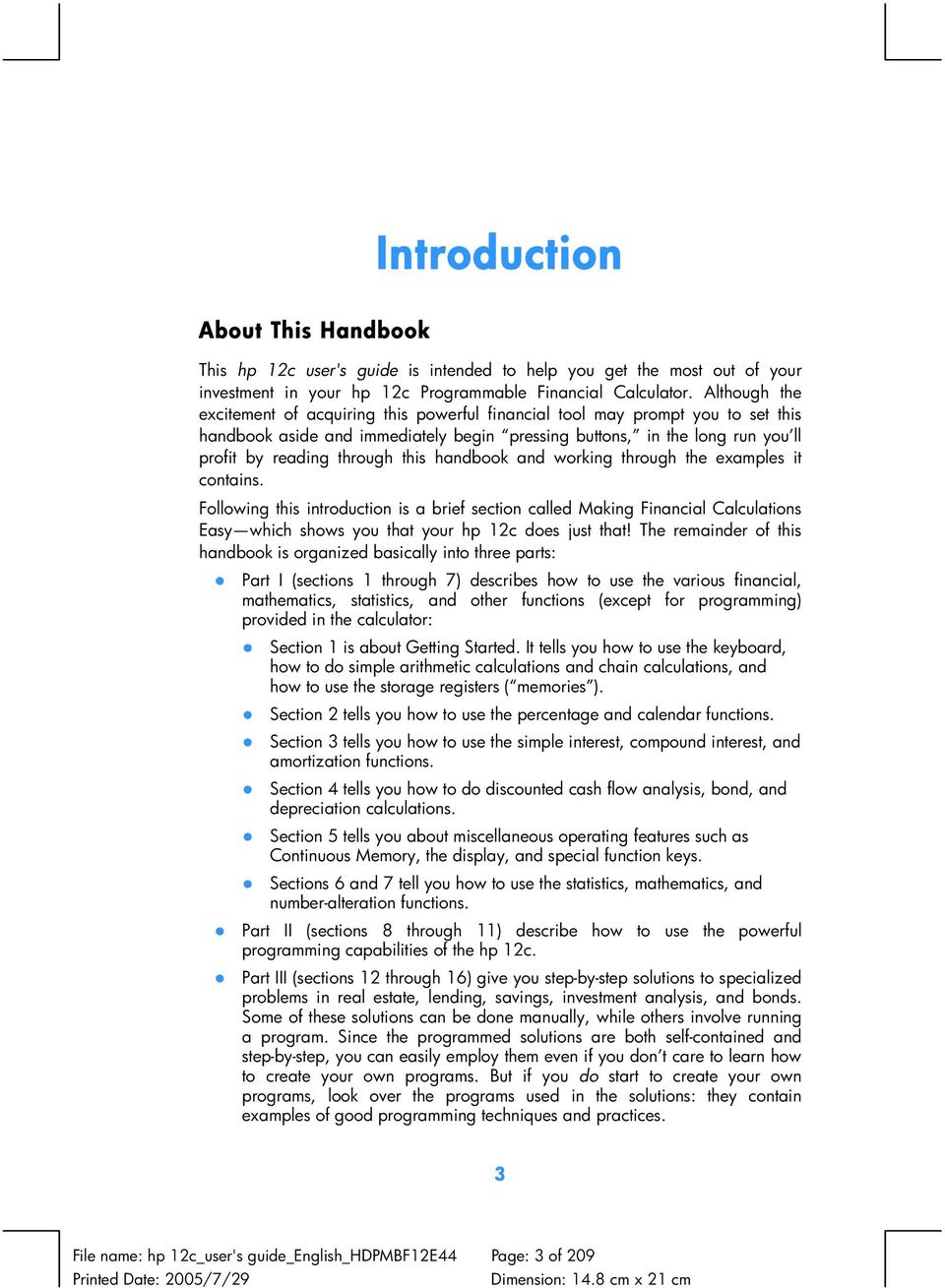 this handbook and working through the examples it contains. Following this introduction is a brief section called Making Financial Calculations Easy which shows you that your hp 12c does just that!