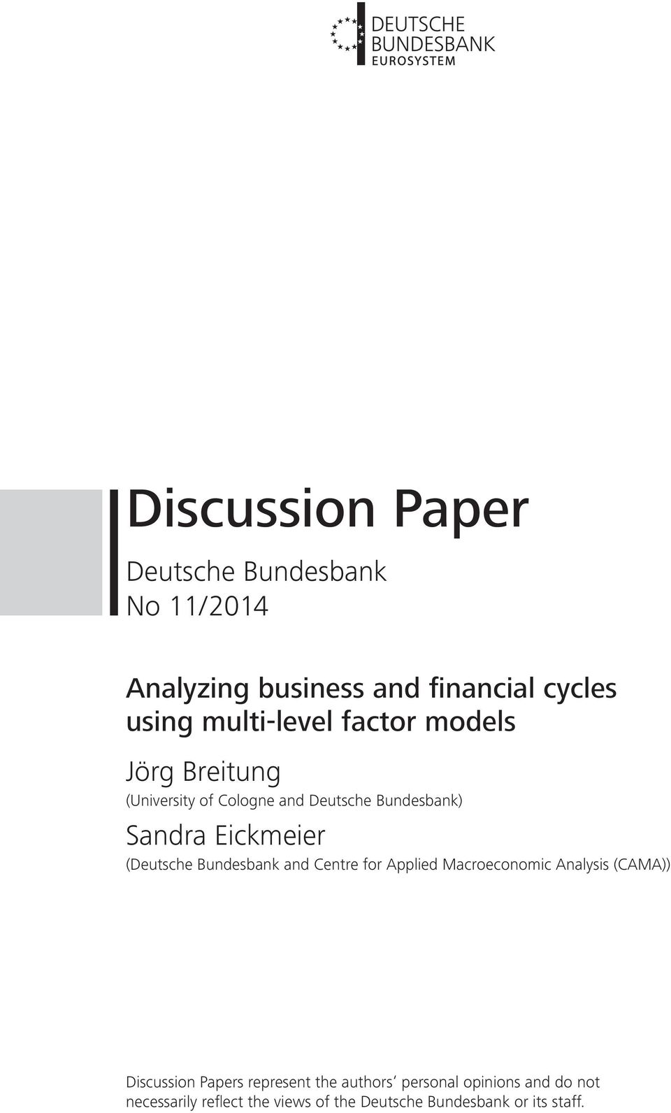 Eickmeier (Deutsche Bundesbank and Centre for Applied Macroeconomic Analysis (CAMA)) Discussion Papers