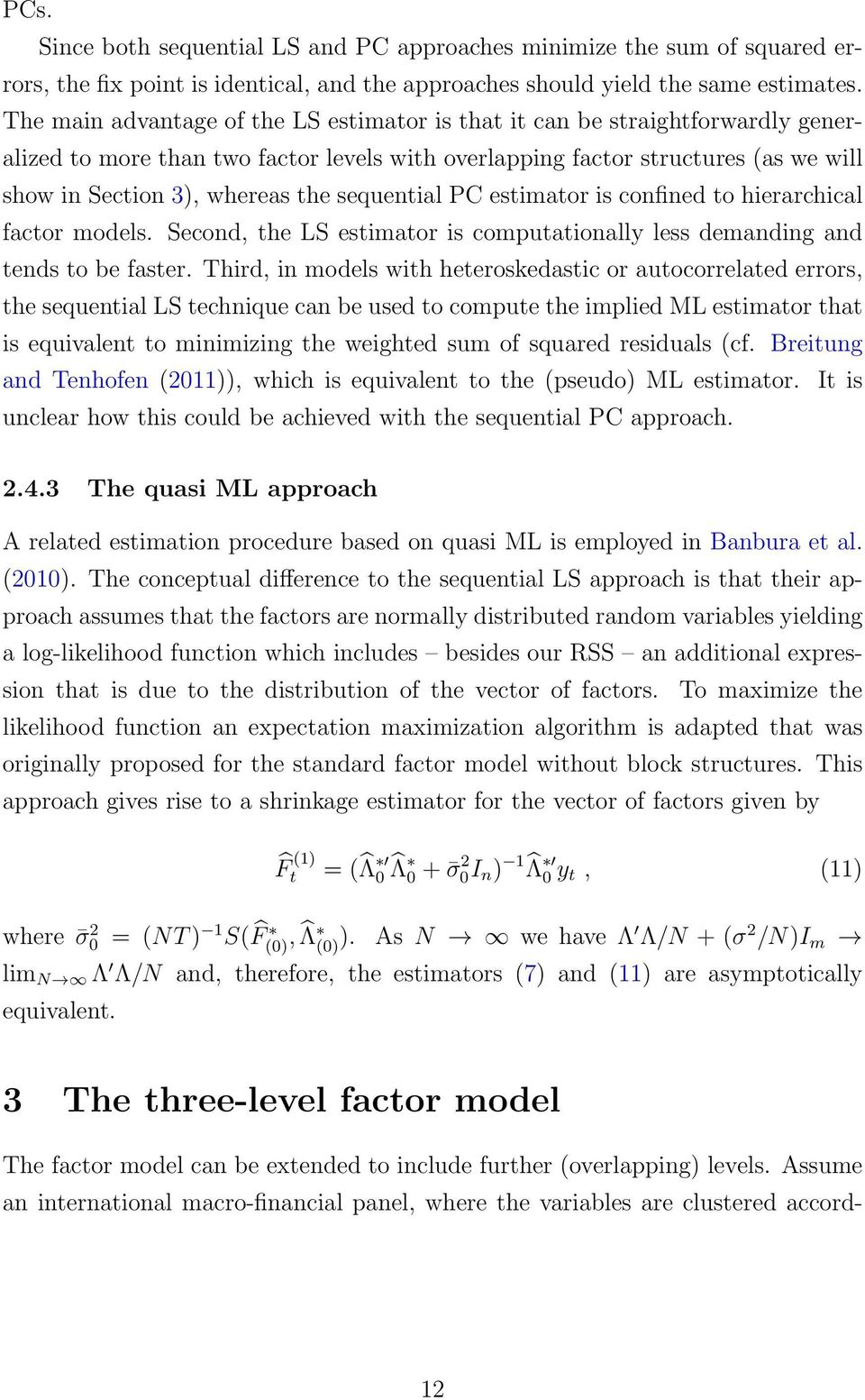 sequential PC estimator is confined to hierarchical factor models. Second, the LS estimator is computationally less demanding and tends to be faster.