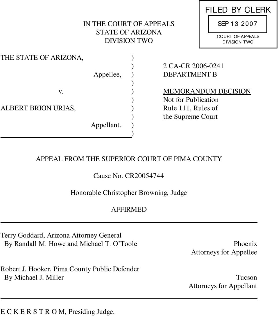 2 CA-CR 2006-0241 DEPARTMENT B MEMORANDUM DECISION Not for Publication Rule 111, Rules of the Supreme Court APPEAL FROM THE SUPERIOR COURT OF PIMA COUNTY Cause