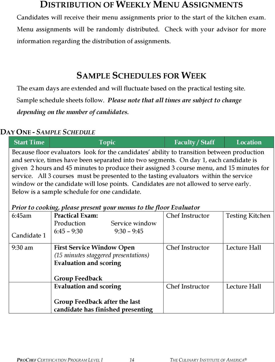 Sample schedule sheets follow. Please note that all times are subject to change depending on the number of candidates.
