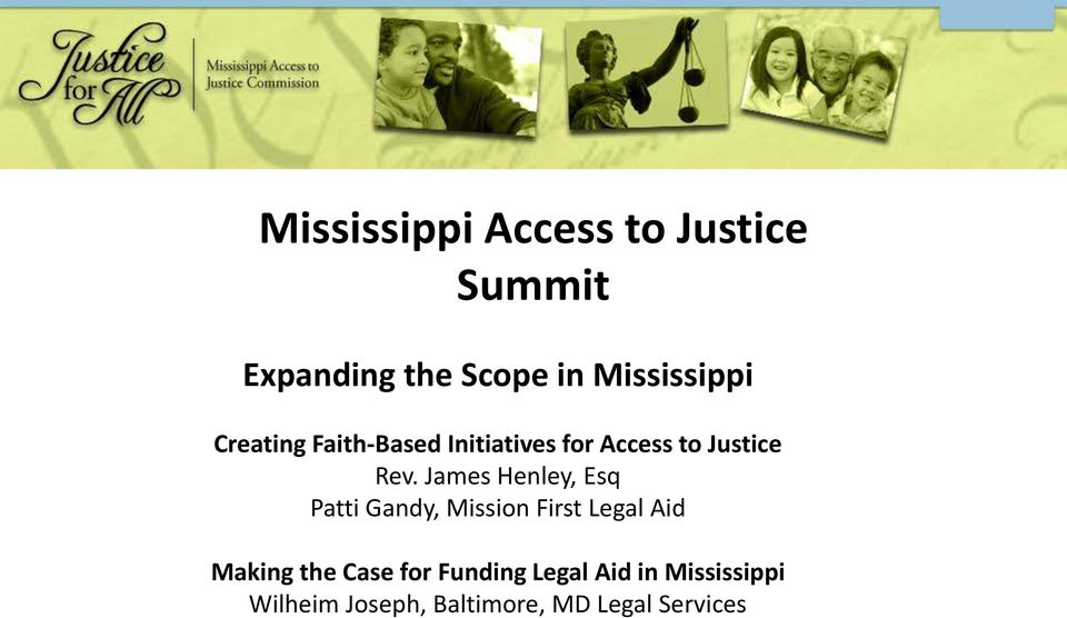 James Henley, Esq Patti Gandy, Mission First Legal Aid Making