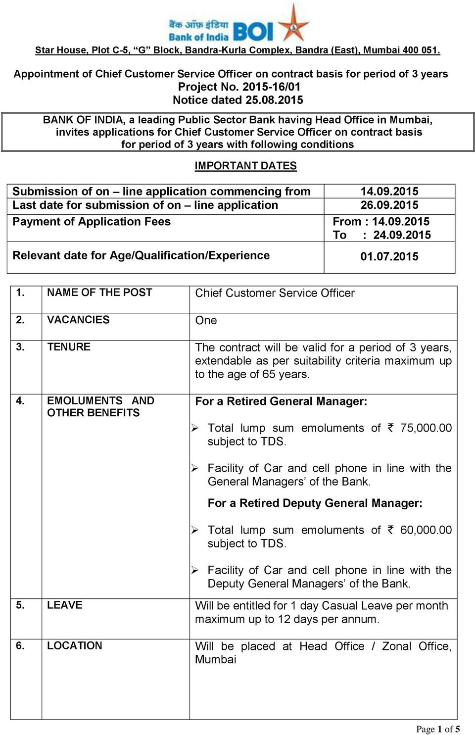 2015 BANK OF INDIA, a leading Public Sector Bank having Head Office in Mumbai, invites applications for Chief Customer Service Officer on contract basis for period of 3 years with following