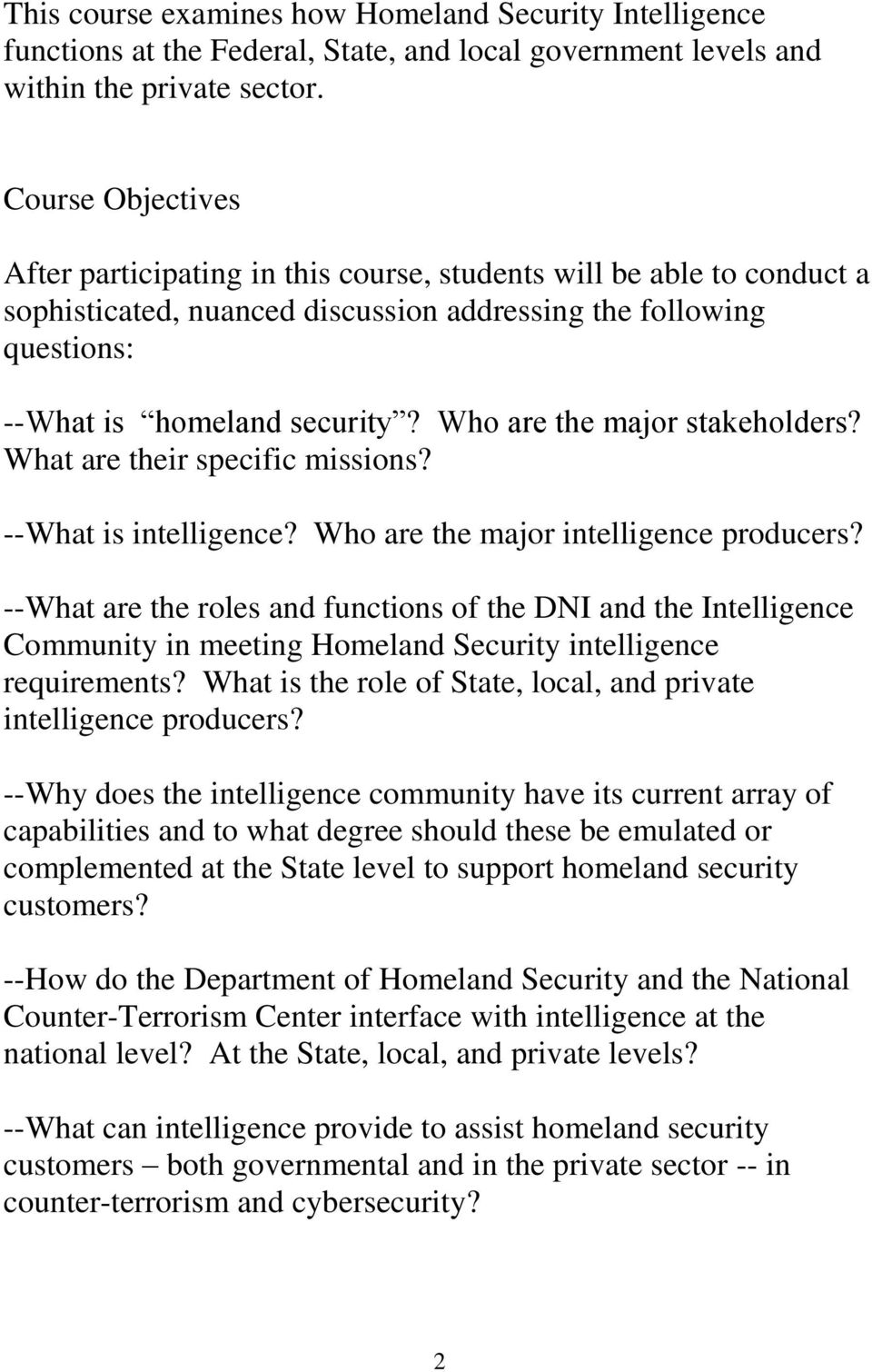 Who are the major stakeholders? What are their specific missions? --What is intelligence? Who are the major intelligence producers?