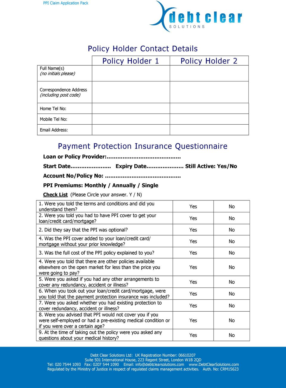Were you told the terms and conditions and did you understand them? 2. Were you told you had to have PPI cover to get your loan/credit card/mortgage? 2. Did they say that the PPI was optional? 4.
