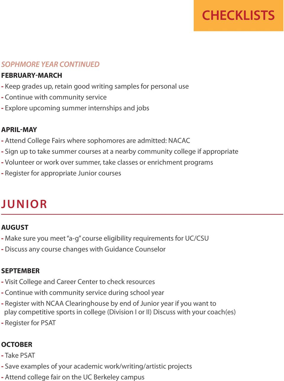 enrichment programs - Register for appropriate Junior courses JUNIOR AUGUST - Make sure you meet a-g course eligibility requirements for UC/CSU - Discuss any course changes with Guidance Counselor