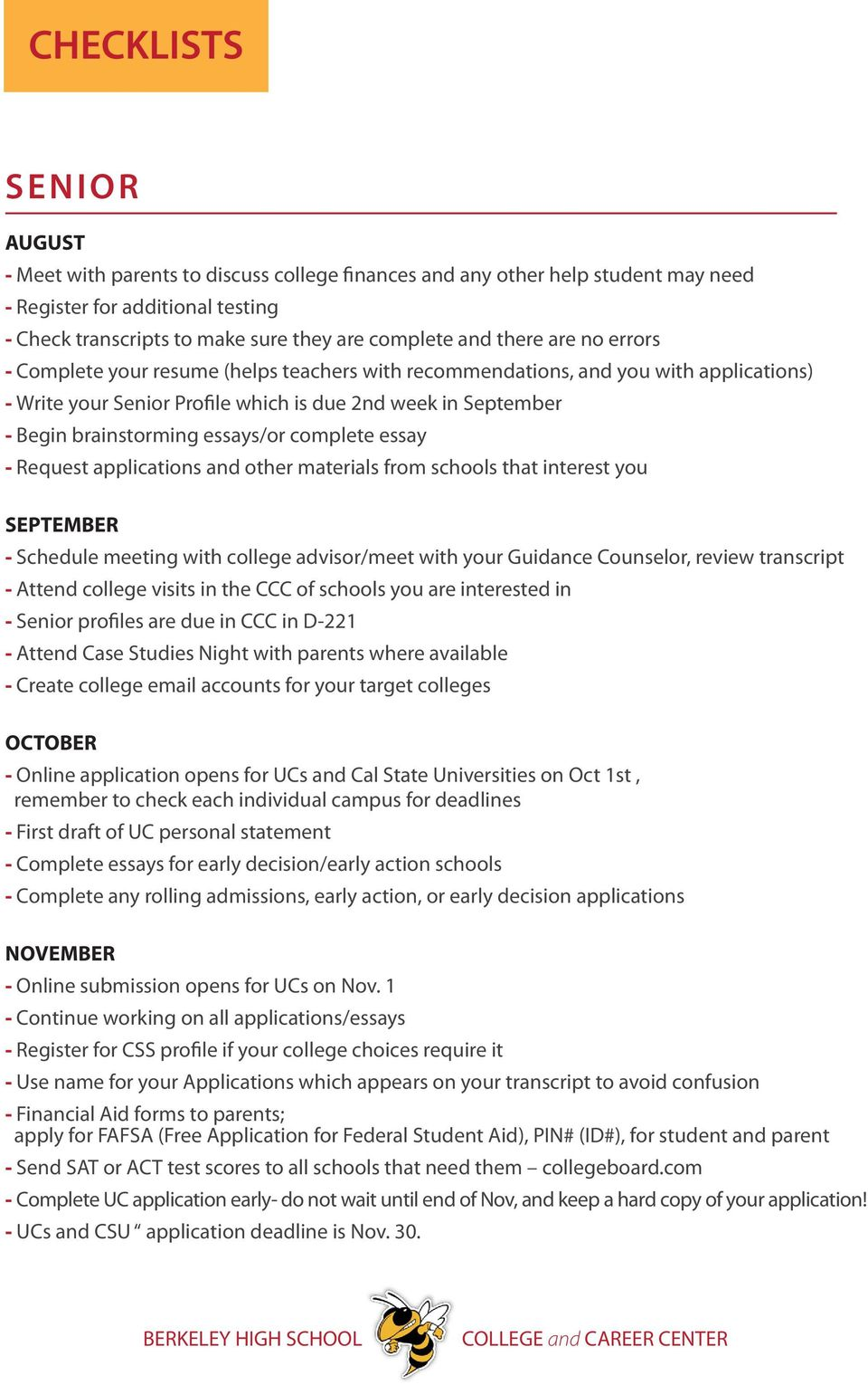 essays/or complete essay - Request applications and other materials from schools that interest you SEPTEMBER - Schedule meeting with college advisor/meet with your Guidance Counselor, review
