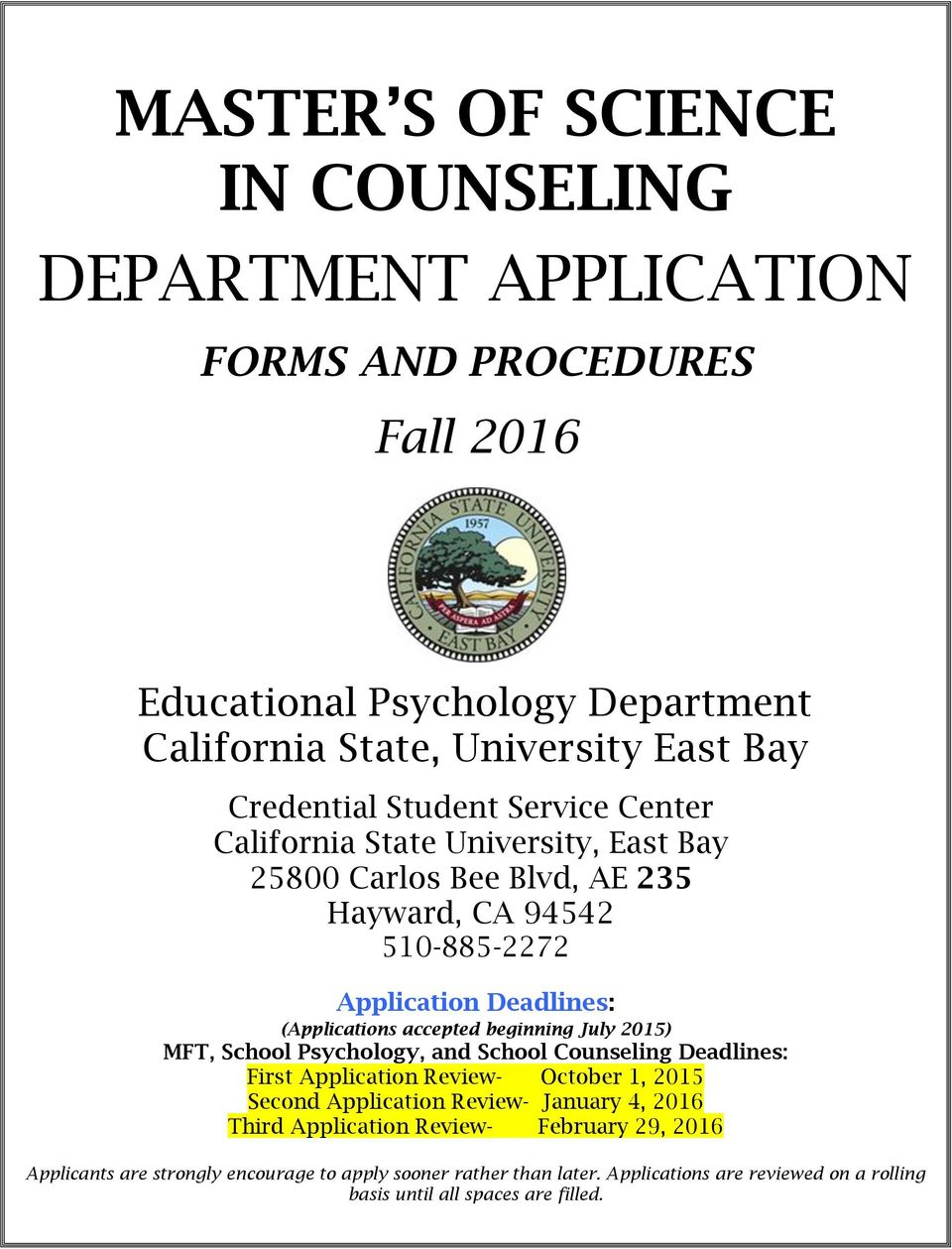 beginning July 2015) MFT, School Psychology, and School Counseling Deadlines: First Application Review- October 1, 2015 Second Application Review- January 4, 2016 Third