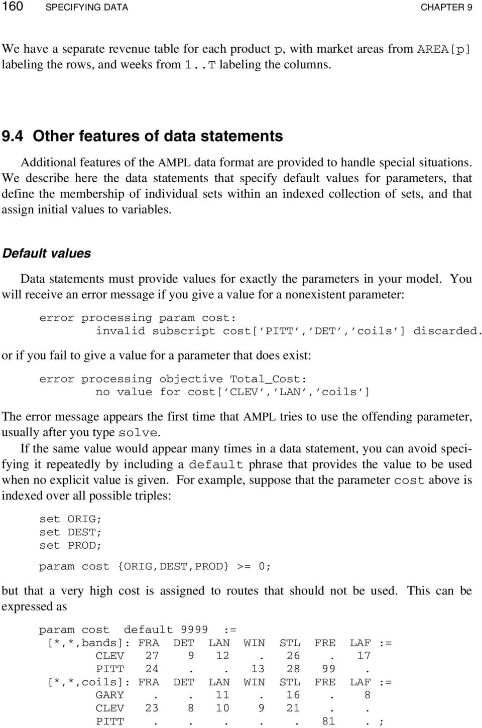 variables. Default values Data statements must provide values for exactly the parameters in your model.