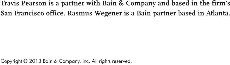 Rasmus Wegener is a Bain partner based in Atlanta.
