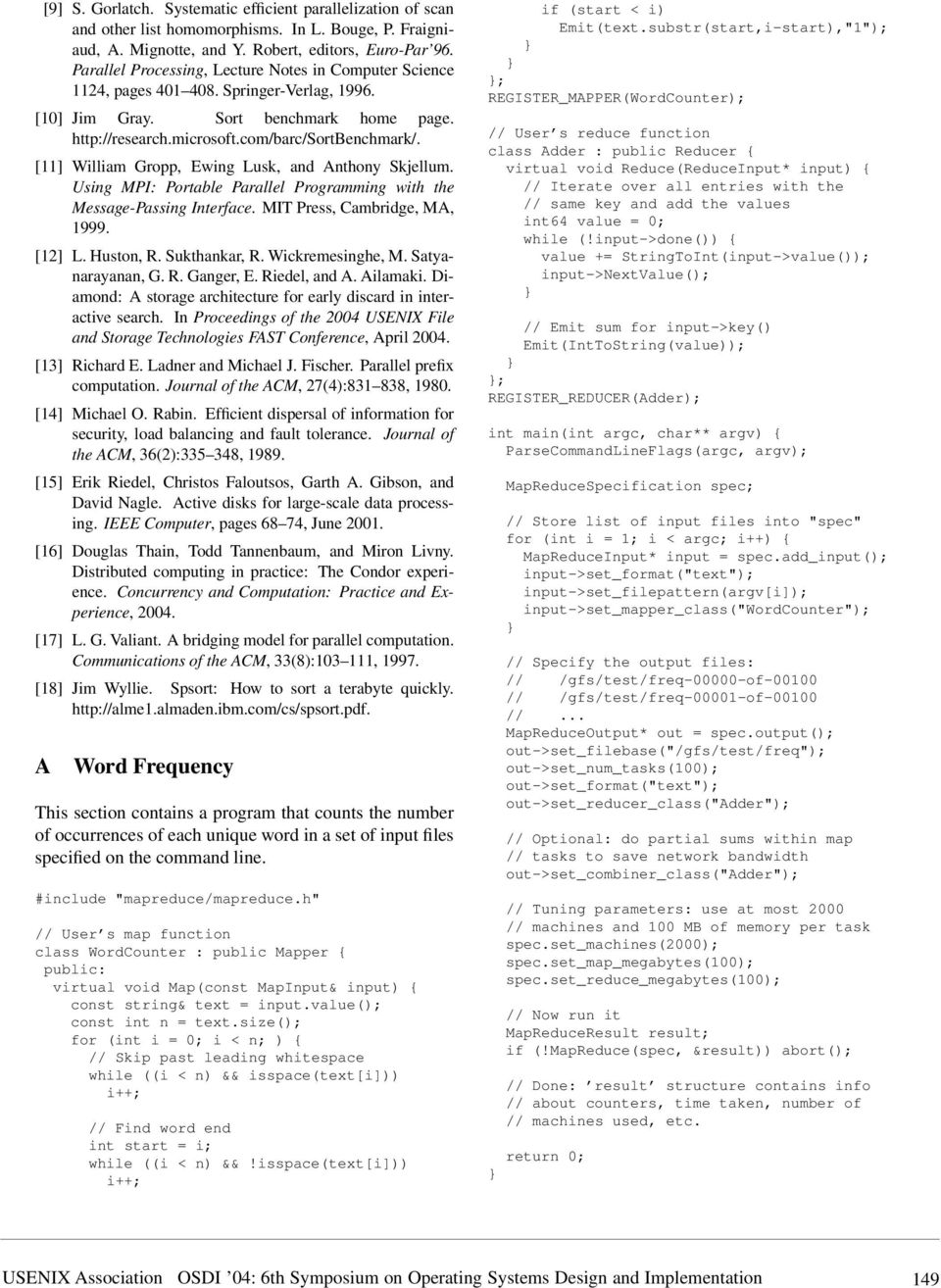 [11] William Gropp, Ewing Lusk, and Anthony Skjellum. Using MPI: Portable Parallel Programming with the Message-Passing Interface. MIT Press, Cambridge, MA, 1999. [12] L. Huston, R. Sukthankar, R.