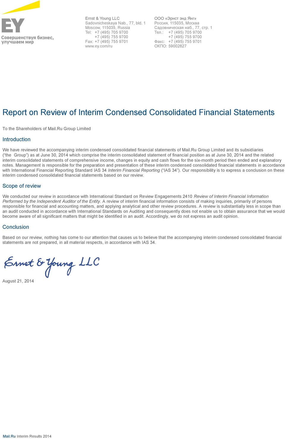 : +7 (495) 705 9700 +7 (495) 755 9700 Факс: +7 (495) 755 9701 ОКПО: 59002827 Report on Review of Interim Condensed Consolidated Financial Statements To the Shareholders of Mail.