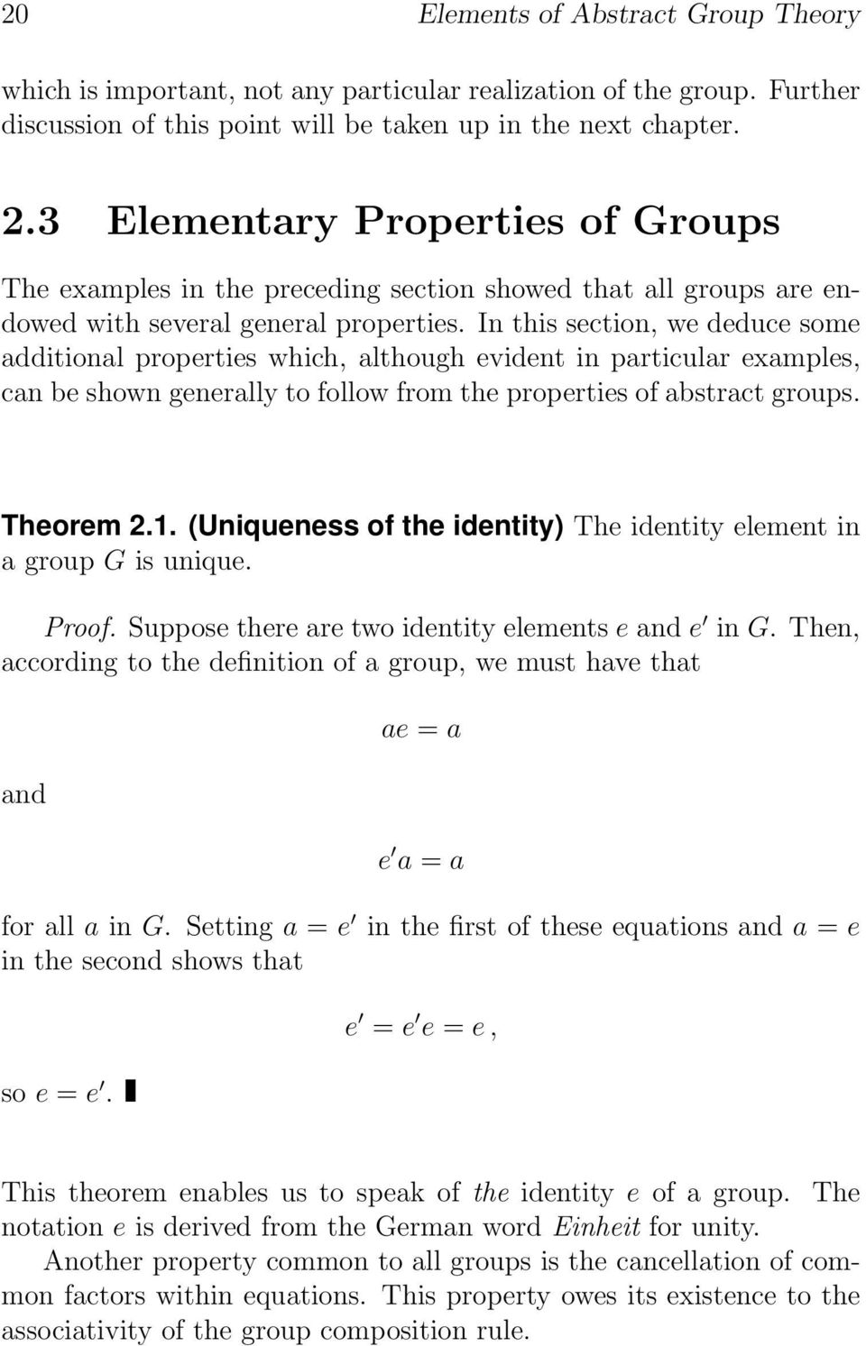 In this section, we deduce some additional properties which, although evident in particular examples, can be shown generally to follow from the properties of abstract groups. Theorem 2.