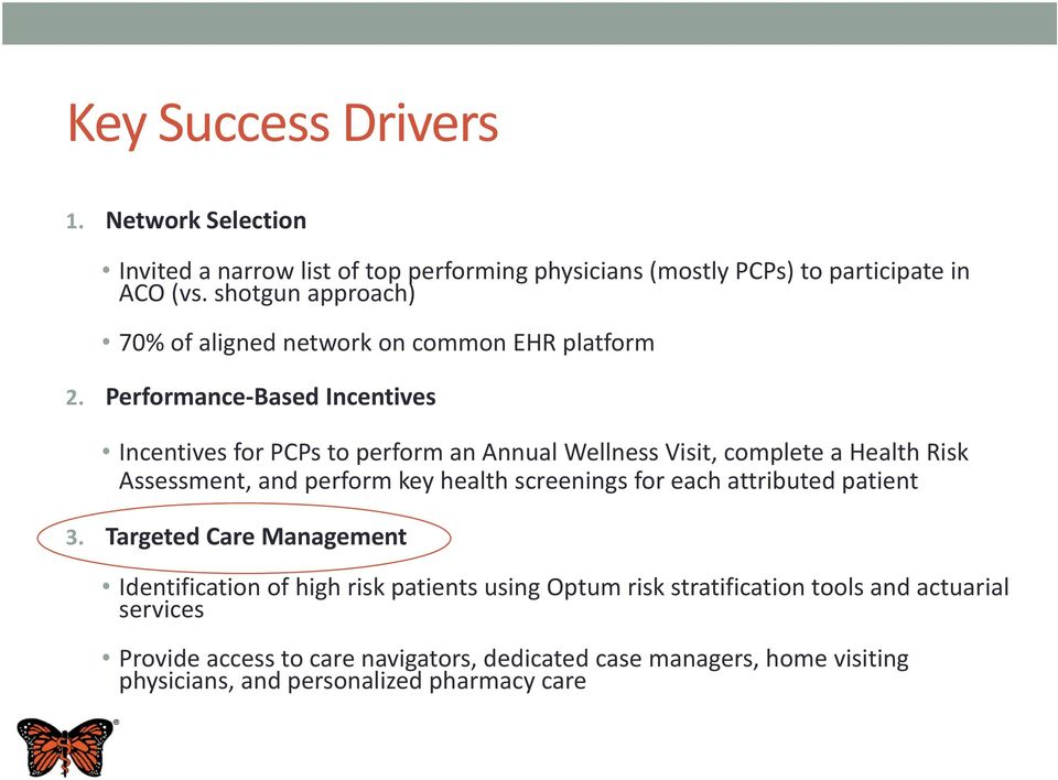 Performance-Based Incentives Incentives for PCPs to perform an Annual Wellness Visit, complete a Health Risk Assessment, and perform key health screenings