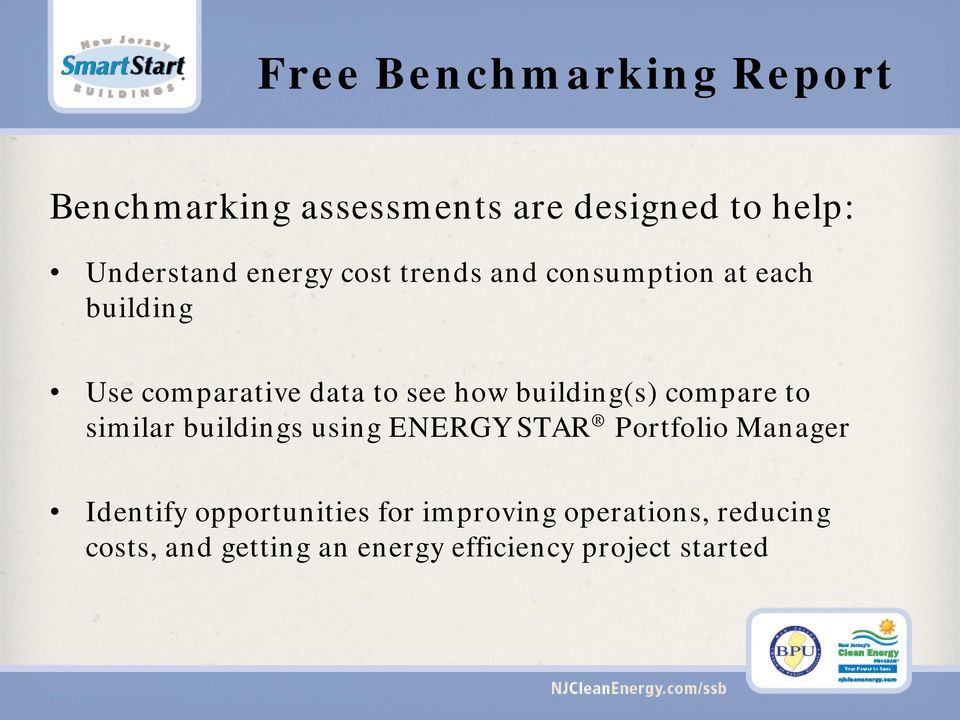 compare to similar buildings using ENERGY STAR Portfolio Manager Identify opportunities