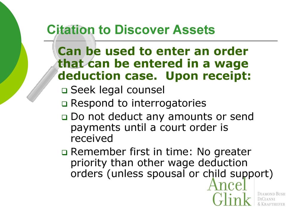 Upon receipt: Seek legal counsel Respond to interrogatories Do not deduct any amounts