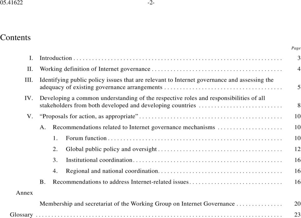 .. 5 Developing a common understanding of the respective roles and responsibilities of all stakeholders from both developed and developing countries... 8 V. Proposals for action, as appropriate... 10 A.